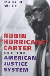 """Rubin """"""""Hurricane"""""""" Carter and the American Justice System - Paul B. Wice (ISBN: 9780813528649)"""