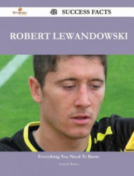 Robert Lewandowski 42 Success Facts - Everything You Need to Know about Robert Lewandowski - Amanda Ramos (ISBN: 9781488877322)