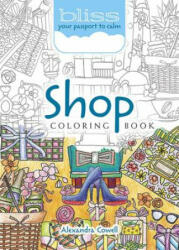 BLISS Shop Coloring Book - Alexandra Cowell (ISBN: 9780486814384)