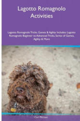 Lagotto Romagnolo Activities Lagotto Romagnolo Tricks, Games & Agility. Includes - Carl McLean (ISBN: 9781526901507)