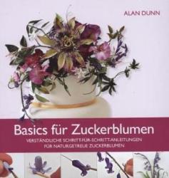 Basics für Zuckerblumen - Alan Dunn (ISBN: 9783981535846)