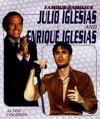 Julio Iglesias and Enrique Iglesias - Mark McVeigh, Acton Figueroa (ISBN: 9781404202603)