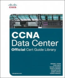 CCNA Data Center Official Cert Guide Library - Wendell Odom, Chad Hintz, Michael Brown, Robert Burns, Hesham Fayed, Ahmed Afrose, Ozden Karakok (ISBN: 9781587205682)