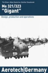 Me 321/323 Gigant - Tim Dinan, Alban Kasterine, Gunther Kowalowski (ISBN: 9789185657070)