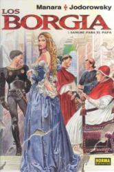 Los Borgia 1, Sangre para el Papa - Alejandro Jodorowsky, Milo Manara, Alejandro Jodorowsky (ISBN: 9788498144376)