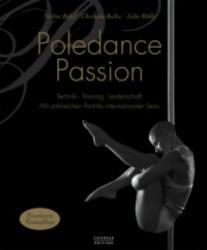 Poledance Passion - Technik, Training, Leidenschaft (ISBN: 9783767911949)