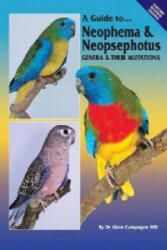 Neophema and Neopsephotus Genera and Their Mutations - Alain Campagne (ISBN: 9780980492415)