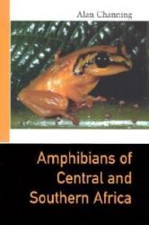 Amphibians of Central and Southern Africa - Alan Channing (ISBN: 9780801438653)