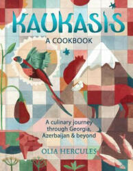Kaukasis: A Culinary Journey Through Georgia, Azerbaijan & Beyond - Olia Hercules (ISBN: 9781681883038)