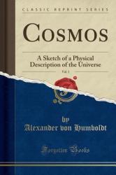 Cosmos, Vol. 1 - Alexander Von Humboldt (ISBN: 9781330784136)