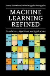 Machine Learning Refined - Foundations, Algorithms, and Applications (ISBN: 9781107123526)