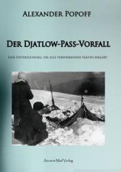 Der Djatlow-Pass-Vorfall - Alexander Popoff, Daniela Mattes (ISBN: 9783956520914)
