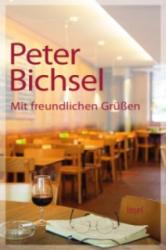 Mit freundlichen Grüßen - Peter Bichsel, Adrienne Schneider (ISBN: 9783458360452)