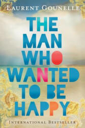 The Man Who Wanted to Be Happy (ISBN: 9781401938178)
