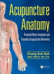 Acupuncture Anatomy - Chang Sok Suh (ISBN: 9781482259001)