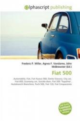 Fiat 500 - Frederic P. Miller, Agnes F. Vandome, John McBrewster (ISBN: 9786130613228)