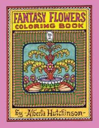 Fantasy Flowers Coloring Book No. 2: 32 Designs in an Elaborate Square Frame - Alberta L Hutchinson, Alberta L Hutchinson (ISBN: 9781493504916)