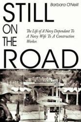 Still on the Road - O'Neill, Barbara, PH. D. , CFP (ISBN: 9781418434441)