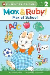 MAX & RUBY MAX AT SCHOOL - Rosemary Wells, Andrew Grey (ISBN: 9780515157437)