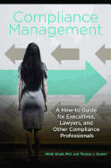Compliance Management - A How-to Guide for Executives, Lawyers, and Other Compliance Professionals (ISBN: 9781440833113)