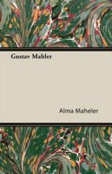 Gustav Mahler - Alma Maheler (ISBN: 9781406723793)