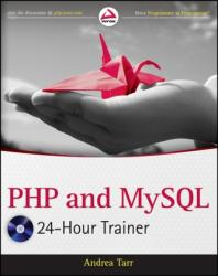 PHP and MySQL 24-Hour Trainer - Andrea Tarr (ISBN: 9781118066881)