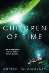 Children of Time - Adrian Tchaikovsky (ISBN: 9781447273288)
