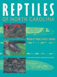 Reptiles of North Carolina - William M. Palmer, Alvin Braswell (ISBN: 9781469613666)