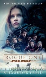 Rogue One: A Star Wars Story - Alexander Freed (ISBN: 9780399180156)