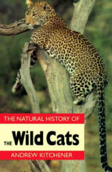 Natural History of the Wild Cats - Andrew Kitchener (ISBN: 9780801484988)