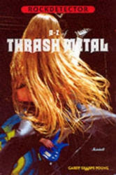 A to Z of Thrash Metal - Garry Sharpe-Young (ISBN: 9781901447095)