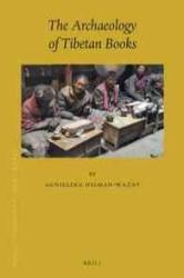 The Archaeology of Tibetan Books - Agnieszka Helman-Wa Ny (ISBN: 9789004275041)