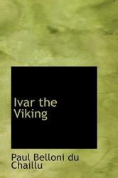Ivar the Viking - Paul Belloni Du Chaillu (ISBN: 9781103654932)