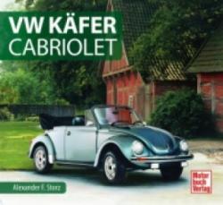 VW Käfer Cabriolet - Alexander F. Storz (ISBN: 9783613038776)