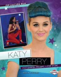 Katy Perry: From Gospel Singer to Pop Star (ISBN: 9781467702362)