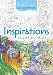 BLISS Inspirations Coloring Book - Adrienne Noel (ISBN: 9780486814391)