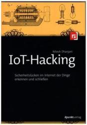 IoT-Hacking - Nitesh Dhanjani, Christian Alkemper (ISBN: 9783864903434)