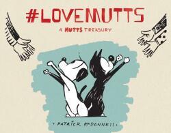 #Lovemutts: A Mutts Treasury - Patrick McDonnell (ISBN: 9781449485139)