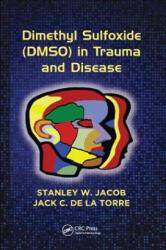 Dimethyl Sulfoxide (DMSO) in Trauma and Disease - JACOB (ISBN: 9781138894624)