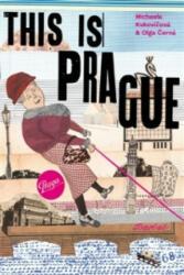 This is Prague - Olga Černá (ISBN: 9788075150059)