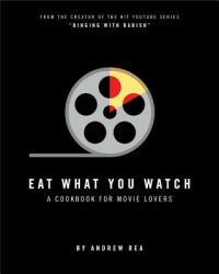EAT WHAT YOU WATCH - Andrew Rea (ISBN: 9780998739953)