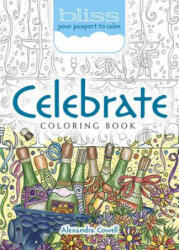 BLISS Celebrate! Coloring Book - Alexandra Cowell (ISBN: 9780486813820)