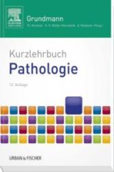 Kurzlehrbuch Pathologie - Albert Roessner, Thomas Kirchner, Hans Konrad Müller-Hermelink (ISBN: 9783437433078)