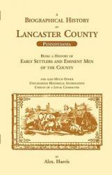 Biographical History of Lancaster County (Pennsylvania) - Alex Harris (ISBN: 9781556132452)