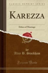 Karezza - Alice B Stockham (ISBN: 9781330385784)