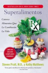 Superalimentos RX - Pratt, Steven G, M. D. , Kathy Matthews (ISBN: 9780061189548)