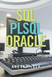 SQL PLSQL ORACLE - Andrew Igla (ISBN: 9781514495582)
