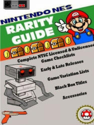 Nintendo (NES) Rarity Guide - Alex Miklas (ISBN: 9781105525094)