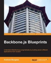 Backbone. js Blueprints - Andrew (Barbados Supreme Court) Burgess (ISBN: 9781783286997)