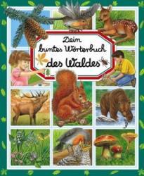 Dein buntes Wrterbuch des Waldes (ISBN: 9783741521812)